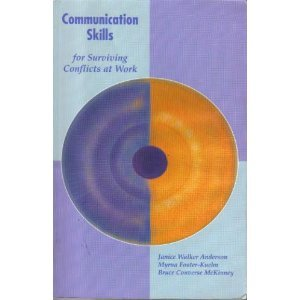 Communication Skills for Surviving Conflicts at Work: Janice Walker Anderson,