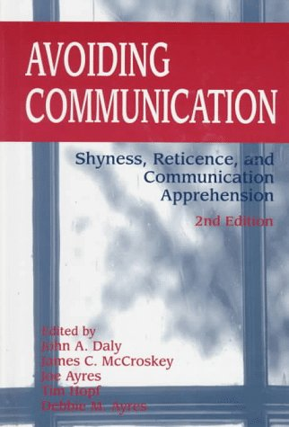 9781572730687: Avoiding Communication: Shyness, Reticence, and Communication Apprehension (Interpersonal Communication)