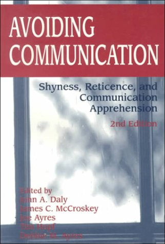 9781572730694: Avoiding Communication : Shyness, Reticence, and Communication Apprehension (Interpersonal Communication)