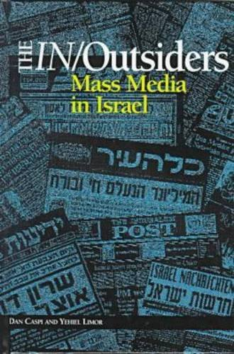 9781572731738: The In/Outsiders: Mass Media in Israel (The Hampton Press Communication Series)