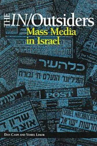 9781572731745: The In/Outsiders: Mass Media in Israel (Hampton Press Communication Series: Political Communication)