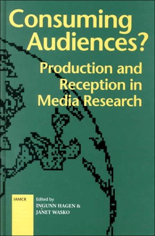 9781572731752: Consuming Audiences?: Production and Reception in Media Research (International Association for Mass Communication Research (Series).)