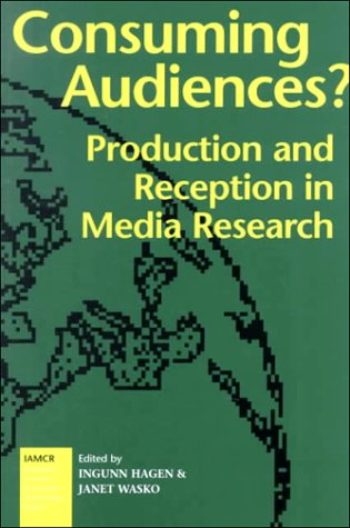 9781572731769: Consuming Audiences?: Production and Reception in Media Research (International Association for Mass Communication Research (Series).)