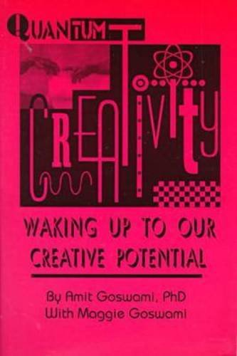 Quantum Creativity: Waking Up to Our Creative Potential (Perspectives on Creativity) (157273227X) by Goswami, Amit; Goswami, Maggie