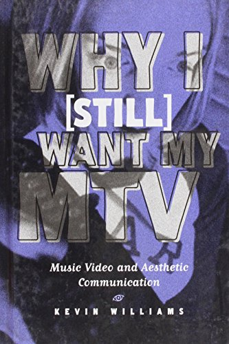 9781572733442: Why I Want My Mtv: Music Video and Aesthetic Communication (Critical bodies)