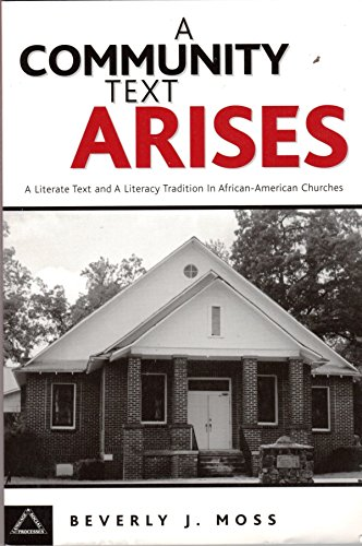 9781572733961: A Community Text Arises: A Literate Text and a Literacy Tradition in African-American Churches (Language & Social Processes.)