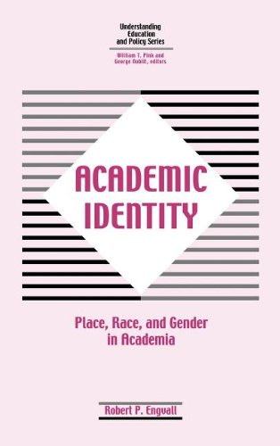 9781572734678: Academic Identity: Place, Race, and Gender in Academia or Is It Really All Academic? (Understanding Education and Policy)