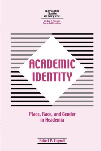 9781572734685: Academic Identity: Place, Race, and Gender in Academia of Is It Really All Academic? (Understanding Education and Policy)