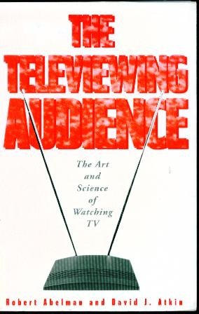 9781572734883: The Televiewing Audience: The Art & Science of Watching TV