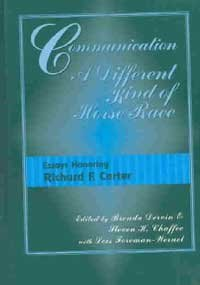 9781572735026: Communication, a Different Kind of Horserace: Essays Honoring Richard F. Carter (Hampton Press Communication Series: Communication Alternatives)
