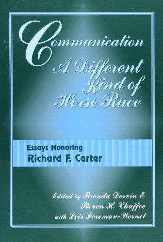 9781572735033: Communication, a Different Kind of Horserace: Essays Honoring Richard F. Carter (Hampton Press Communication Series: Communication Alternatives)