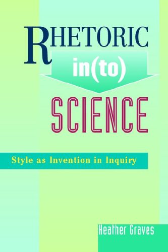 9781572735347: Rhetoric into Science: Style As Invention in Inquiry