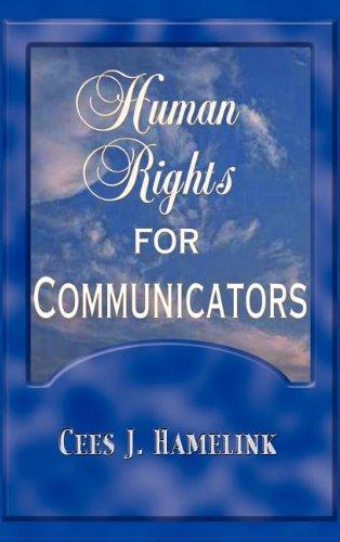 Human Rights for Communicators (Hardback): Cees Jan Hamelink