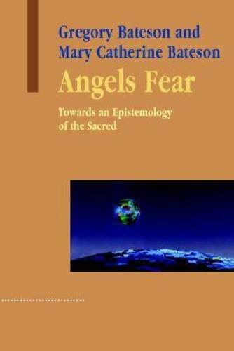 9781572735941: Angels Fear: Towards an Epistemology of the Sacred (Advances in Systems Theory, Complexity & the Human Sciences)