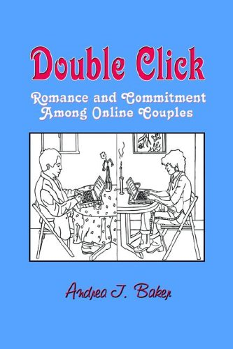 9781572736061: Double Click: Romance And Commitment Among Online Couples (Hampton Press Communication Series: New Media)