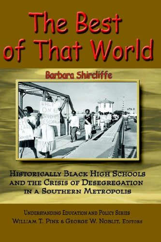 9781572736306: The Best of That World: Historically Black High Schools And the Crisis of Segregation in a Southern Metropolis (Understanding Education and Policy)