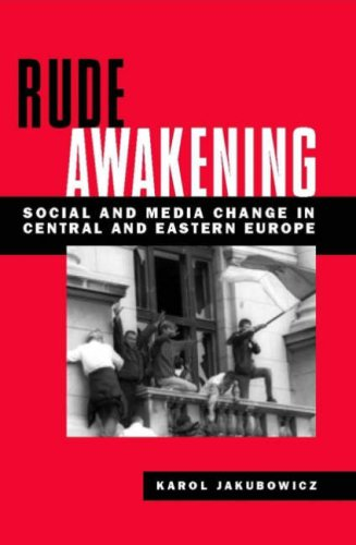 9781572736498: Rude Awakening: Social And Media Change in Central And Eastern Europe (Political Communication)