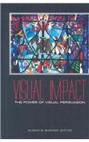 9781572736627: Visual Impact: The Power of Visual Persuasion (Visual Communication)