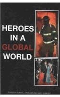 Heroes In A Global World (Hampton Press Communication)