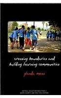 Crossing Boundaries and Building Learning Communities: Critical Education and Narrative Research as...