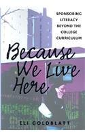 9781572737693: Because We Live Here: Sponsoring Literacy Beyond the College Curriculum (Research in the Teaching of Rhetoric and Composition)