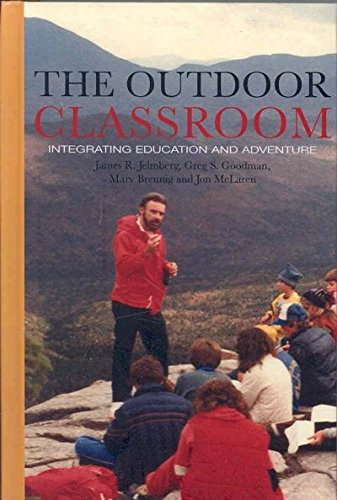 9781572737983: The Outdoor Classroom: Integrating Learning and Adventure