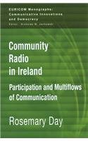 Community Radio in Ireland: Participation and Multi-flows of Communication (Hardback): Rosemary Day