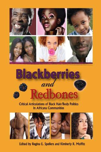 9781572738812: Blackberries and Redbones: Critical Articulations of Black Hair/Body Politics in Africana Communities (Hampton Press Communication Series)
