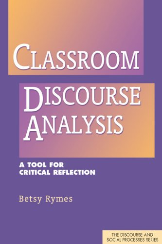 9781572739031: Classroom Discourse Analysis: A Tool for Critical Reflection (Discourse and Social Processes)