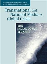 9781572739765: Transnational and National Media in Global Crisis: The Indian Ocean Tsunami (The Hampton Press Communication Series: International Communication)