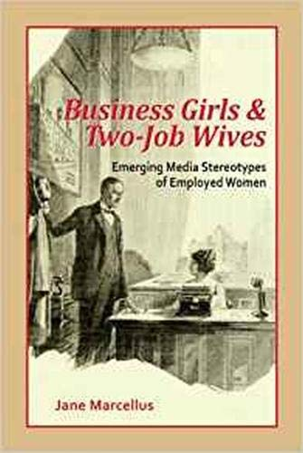 9781572739888: Business Girls and Two-Job Wives: Emerging Media Stereotypes of Employed Women (The Hampton Press Communication Series)