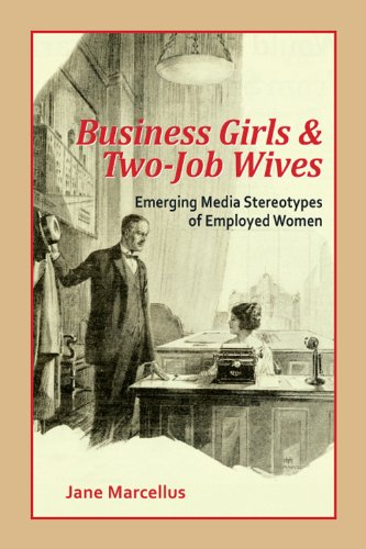 9781572739895: Business Girls and Two-Job Wives: Emerging Media Stereotypes of Employed Women (Hampton Press Communication)