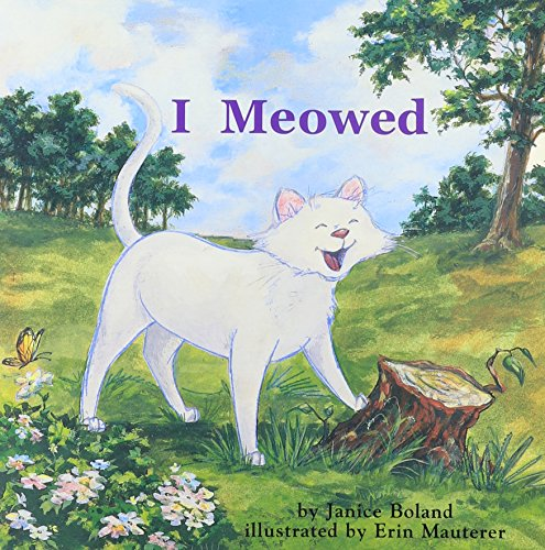 I Meowed (Books for Young Learners): Boland, Janice