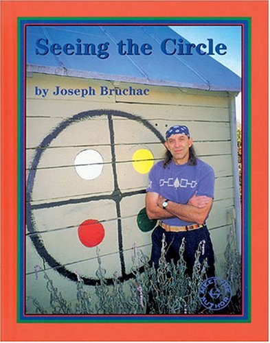 Seeing the Circle (Meet the Author): Bruchac, Joseph