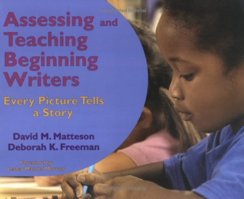 9781572747418: Assessing And Teaching Beginning Writers: Every Picture Tells a Story