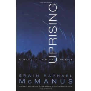 Uprising Workbook: A Revolution of the Soul (1572751517) by Erwin McManus