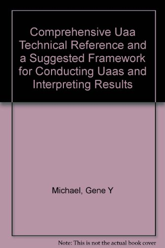A Comprehensive UAA Technical Reference & A Suggested Frame Work for Conducting UAAs and ...
