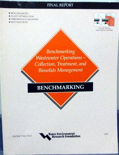 Benchmarking Wastewater Operations: Collection, Treatment, and Biosolids Management. Final Report [...