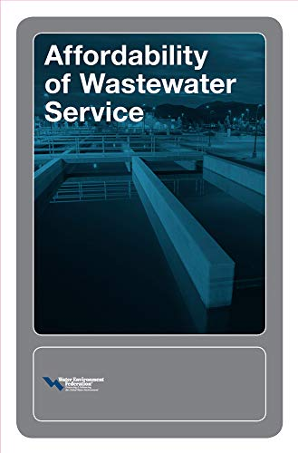 Affordability of Wastewater Service: Water Environment Federation