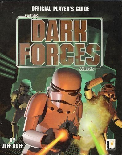 Dark Forces: Official Player's Guide (Star Wars): Jeff Hoff