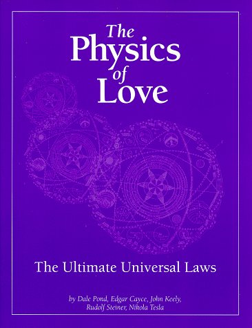 The Physics of Love : The Ultimate Universal Laws
