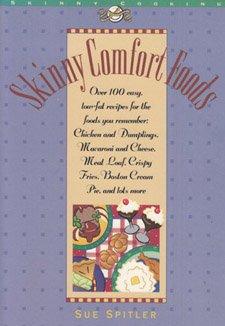 Skinny Comfort Foods (Skinny Cookbooks Series): Spitler, Sue
