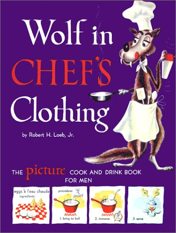 Wolf in Chef's Clothing: Loeb Jr., Robert