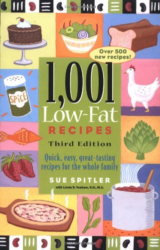 9781572840485: 1,001 Low-Fat Recipes: Quick, Easy, Great-Tasting Recipes for the Whole Family