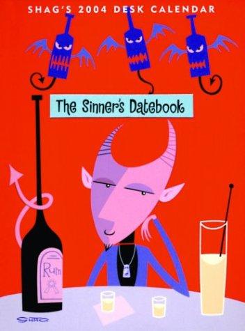 The Sinner's Datebook: Shag's 2004 Calendar (1572840560) by Shag