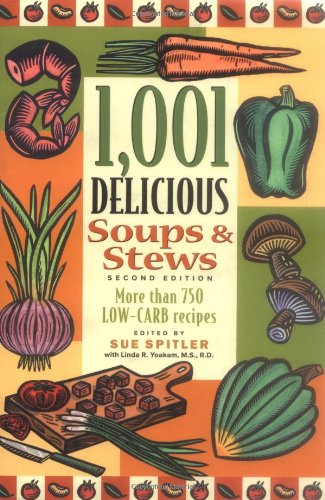 9781572840683: 1,001 Delicious Soups and Stews: From Elegant Classics to Hearty One-Pot Meals
