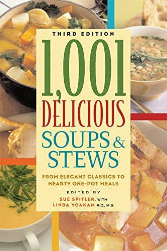 9781572840911: 1,001 Delicious Soups and Stews: From Elegant Classics to Hearty One-Pot Meals