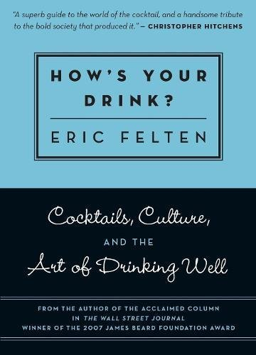 9781572841017: How's Your Drink?: Cocktails, Culture, and the Art of Drinking Well