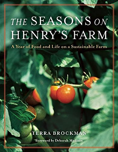 9781572841031: The Seasons on Henry's Farm: A Year of Food and Life on a Sustainable Farm