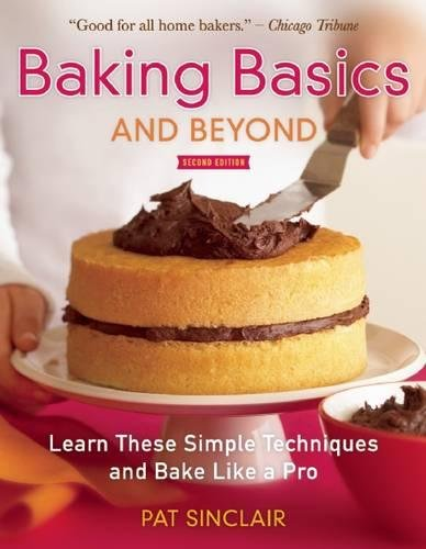 9781572841260: Baking Basics and Beyond: Learn These Simple Techniques and Bake Like a Pro